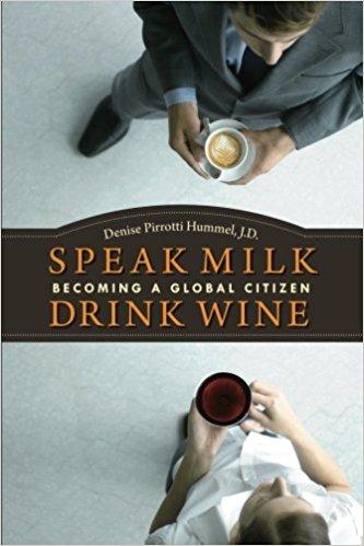 Speak Milk. Drink Wine.  (Becoming a Global Citizen)